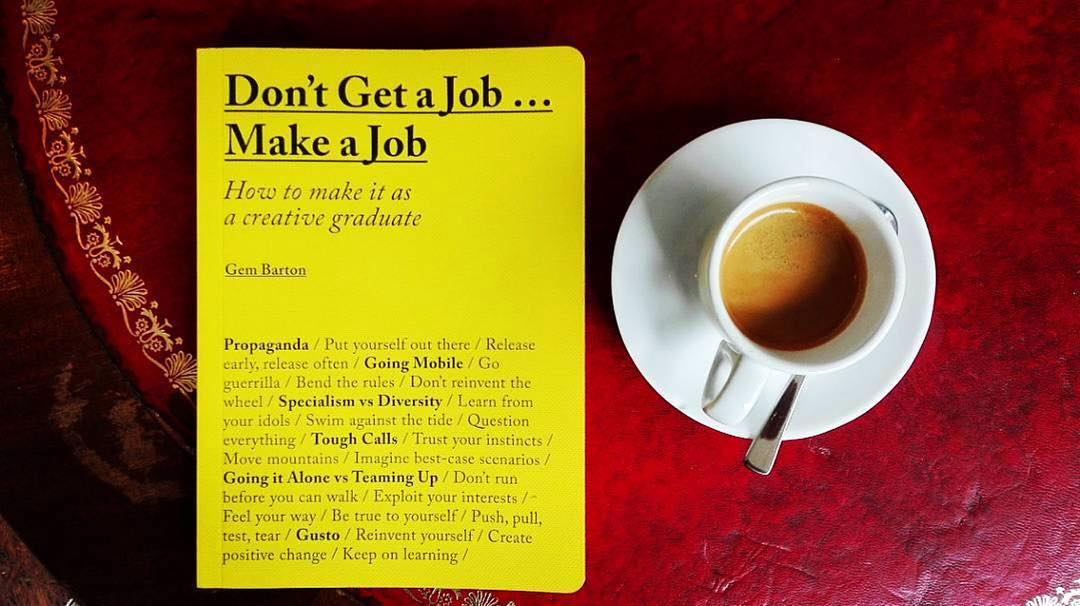 Don't Get a Job… Make a Job | ph @ilberlinese